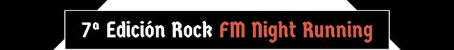 7ª Edición Rock FM Night Running