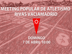 Meeting Popular de Atletismo Rivas Vaciamadrid