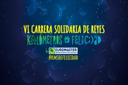VI Carrera Solidaria de Reyes – KMSDEFELICIDAD By EUROMASTER