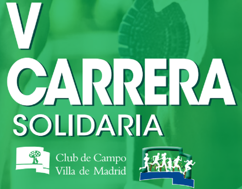 V CARRERA SOLIDARIA CLUB DE CAMPO VILLA DE MADRID